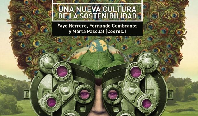'Cambiar las gafas para cambiar el mundo' proposa una nova mirada de l'entorn per l'adaptació al canvi global Font: Yayo Herrero