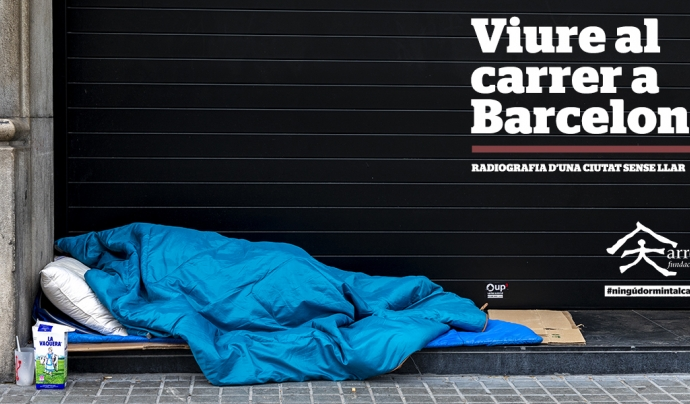 Portada de l'informe 'Viure al carrer a Barcelona. Radiografia d'una ciutat sense llar'. Font: Arrels Fundació