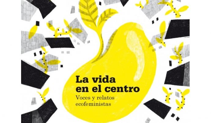 La vida al centre, un text de Yayo Herrero des de la mirada ecofeminista Font: Yayo Herrero