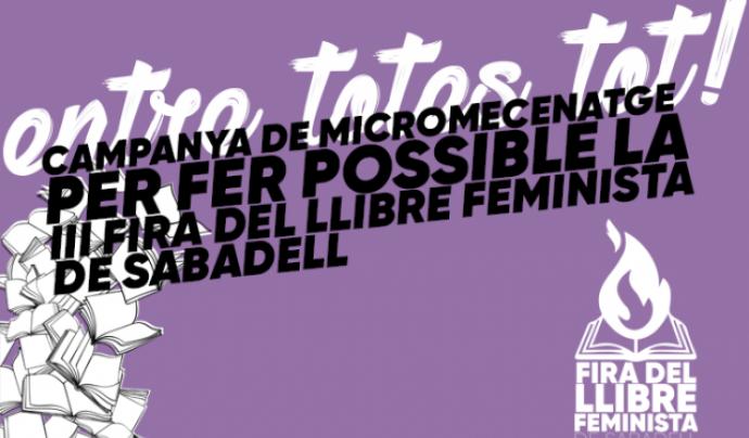 Campanya de micromecenatge per a la III Fira del Llibre Feminista de Sabadell Font: Fira del Llibre Feminista de Sabadell