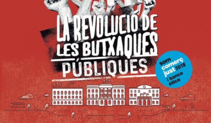 Cartell de la XIX campanya Som Comerç Just i Banca Ètica: La revolució de les butxaques públiques Font: Campanya Som Comerç Just i Banca Ètica