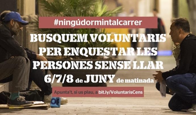 Crida de voluntariat per realitzar el cens de persones sense llar d'Arrels Font: Arrels Fundació