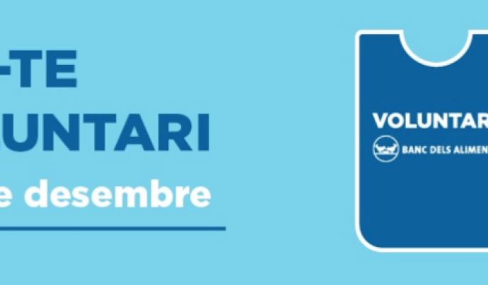 Crida de voluntariat del Bancs dels Aliments pel Gran Recapte Font: Bancs dels Aliments