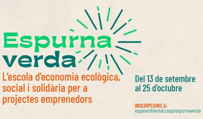 Espurna Verda, escola d'economia ecològica, social i solidària per a projectes emprenedors  Font: L'Apòstrof