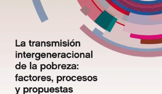 """Informe FOESSA: """"La transmissió intergeneracional de la pobresa: factors, processos i propostes per a la intervenció"""""""