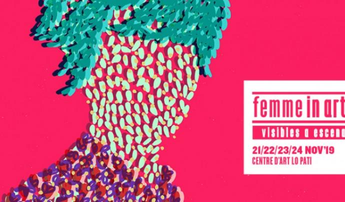 Cartell del 'Femme in Arts' 2019 que es celebrarà del 21 al 24 al Centre d'Art Lo Pati d'Amposta  Font: Centre d'Art Lo Pati
