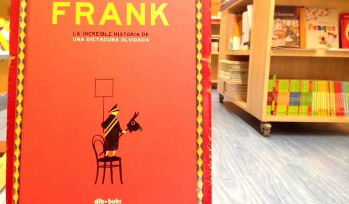 Portada del llibre 'Frank, la increíble historia de una dictadura olvidada' a la llibreria Al·lots