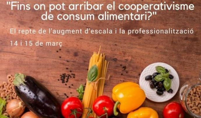 Cartell de les jornades 'Fins on pot arribar el cooperativisme alimentari? El repte de l'augment d'escala i la professionalització' Font: PEMB