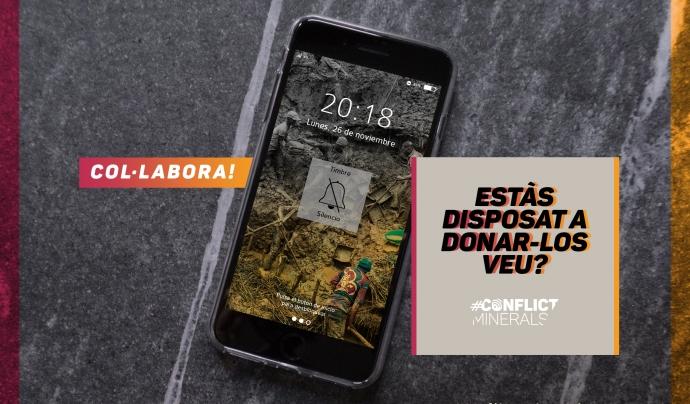 Justícia i Pau busca suport econòmic per realitzar un documental i una investigació en el marc de la campanya '#ConflictMinerals' Font: Justícia i Pau