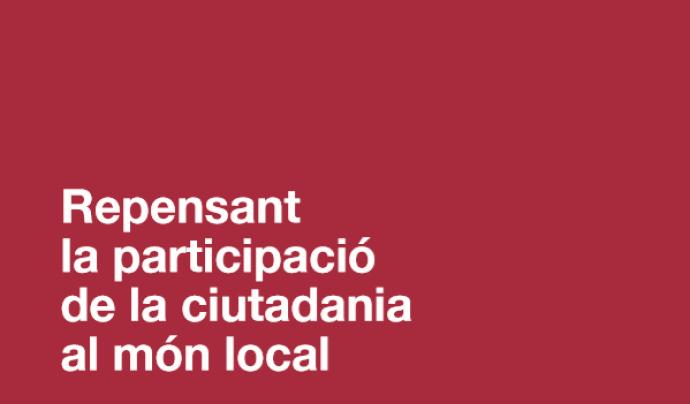 Repensant la participació ciutadana en el món local