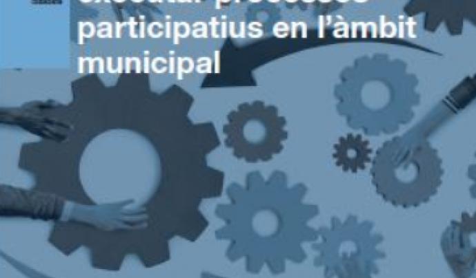 Guia per dissenyar i executar processos de participació en l'àmbit municipal