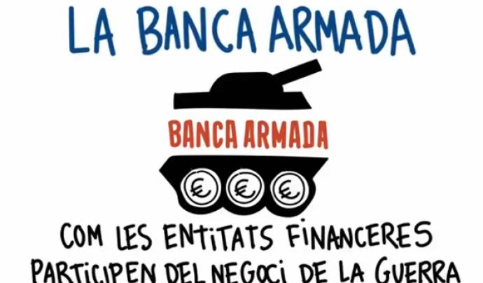 Aquest recurs s'emmarca en la Campanya Banca Armada. Font: Centre Delàs