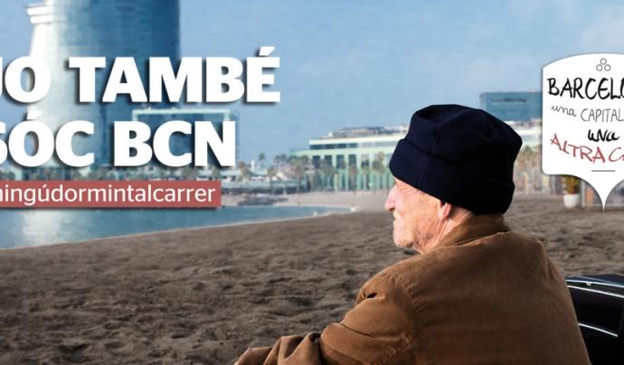 Campanya d'Arrels Fundació: Jo també sóc BCN Font: Arrels Fundació