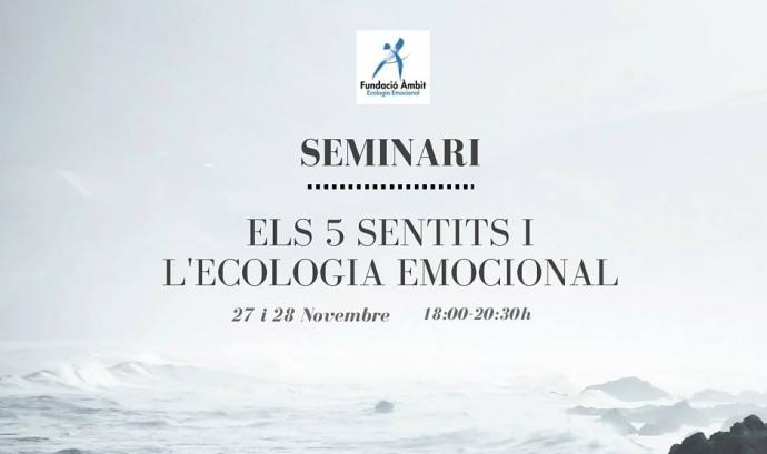 Seminari - Els cinc sentits i l'Ecologia Emocional