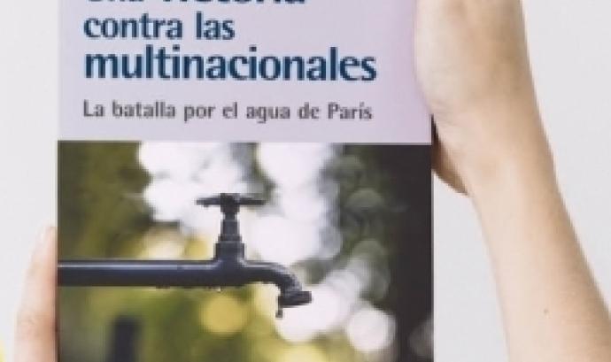 El llibre d'Anne Le Strat aborda la lluita per remunicipalitzar la gestió de l'aigua a la ciutat de París. Font: Enginyeria Sense Fronteres.
