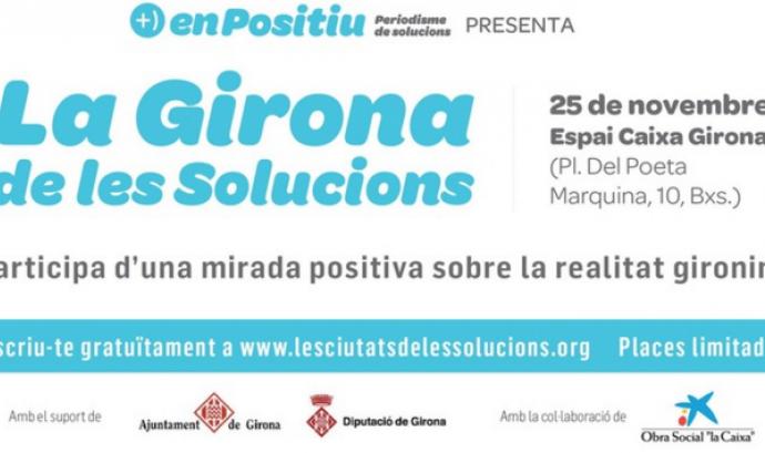 """""""La Girona de les solucions: participa d'una mirada positiva sobre la realitat gironina"""""""
