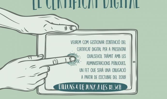 """Imatge del cartell de la càpsula """" Les gestions de l'entitat a un clic: el certificat digital"""""""
