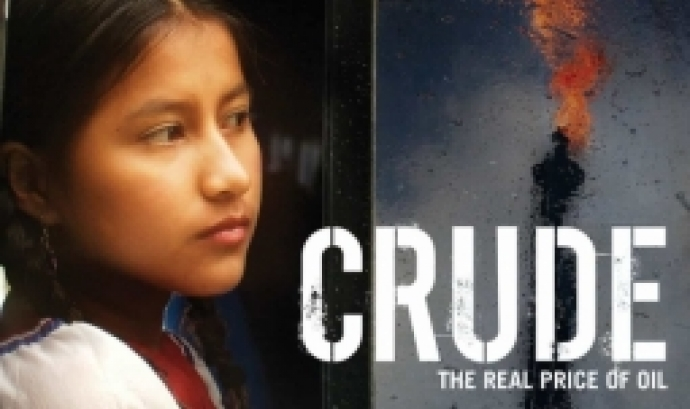 Projecció: 'Crude: The Real Price Of Oil'