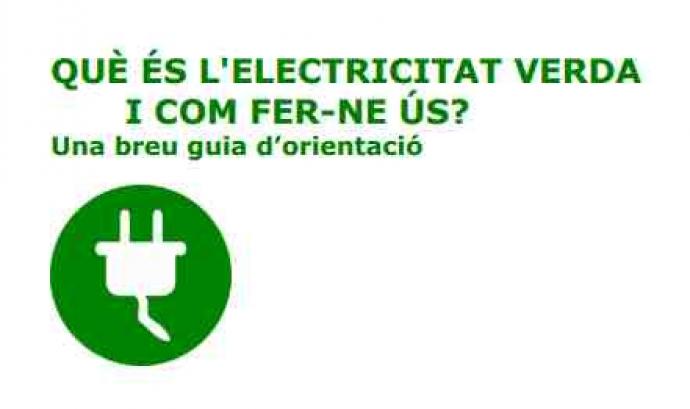 """Breu guia d'orientació """"Què és l'electricitat verda i com fer-ne ús?"""" Font:"""