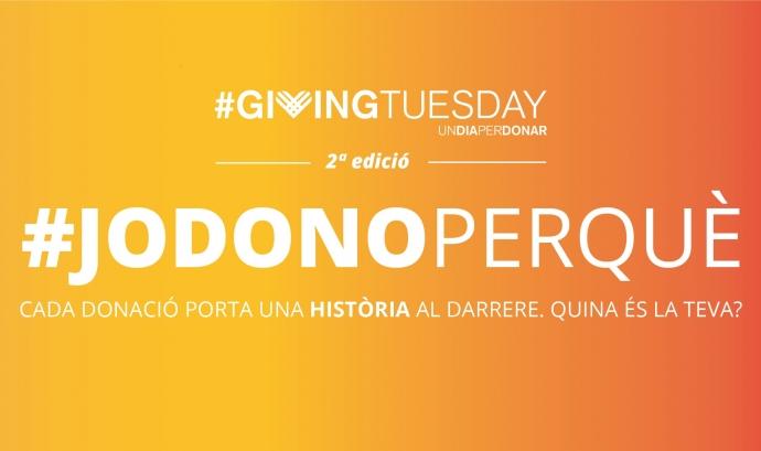 La plataforma #JoDonoPerquè està oberta fins al 3 de desembre perquè qualsevol persona pugui compartir el seu testimoni. Font: Giving Tuesday. Font: Font: Giving Tuesday.
