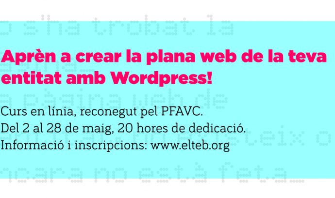 Curs: Crea la plana web de la teva entitat amb WordPress Font: El Teb
