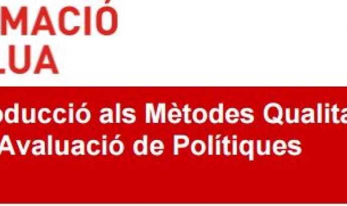 Curs d'introducció als Mètodes Qualitatius aplicats a l'Avaluació de Polítiques Públiques