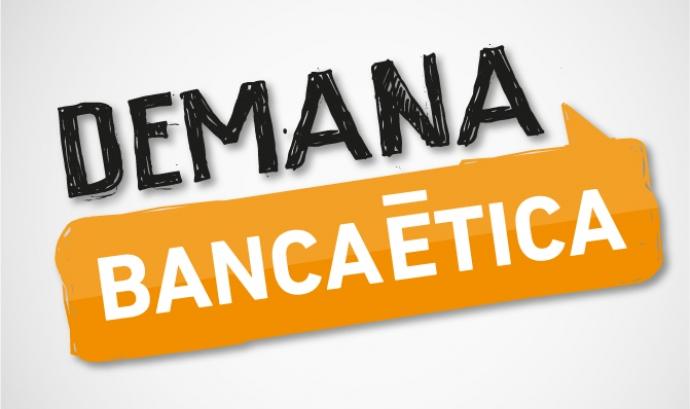 Logo de la campanya: Demana Banca ètica Font: