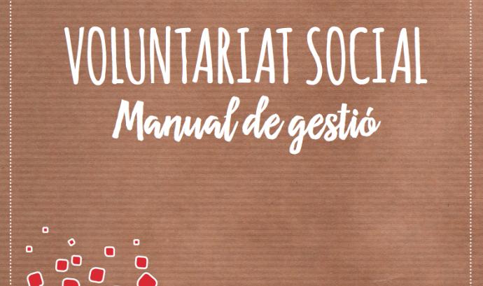 """La Federació Catalana del Voluntariat Social presenta """"El Manual de Gestió del Voluntariat"""" Font:"""