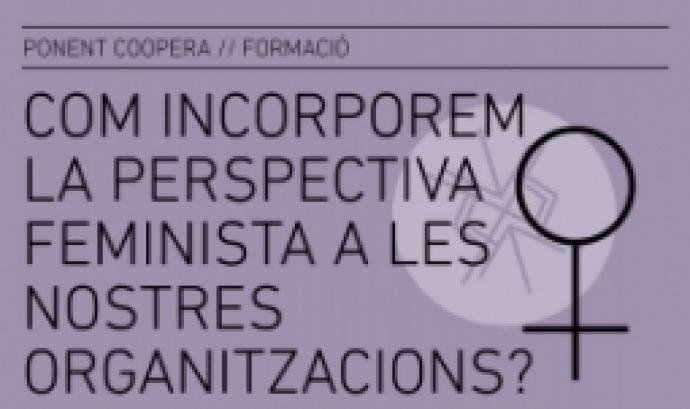 Cartell taller 'Com incorporem la perspectiva feminista a les nostres organitzacions?'. Font: Ponent Coopera