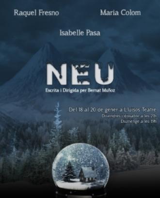 Cartell de l'obra 'Neu' (Lluïsos de Gràcia)