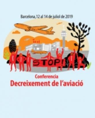 Del 12 al 14 de juliol de 2019 secelebra a Barcelona la conferència sobre la necesitat de  decreixement en l'aviació