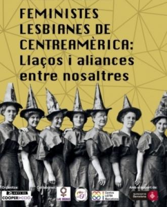 L'objectiu és crear un espai d'intercanvi d'experiències i reptes per a teixir llaços i aliances amb feministes lesbianes de Centreamèrica en la defensa dels seus drets. Font: Cooperacció.