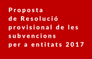 Imatge de la notícia Proposta de resolució provisional de les subvencions per a entitats 2017