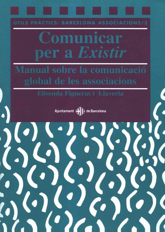 Portada de Comunicar per a existir. Manual sobre la comunicació global de les associacions