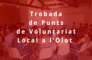 Imatge de la notícia Trobada de Punts de Voluntariat Local a l'Olot