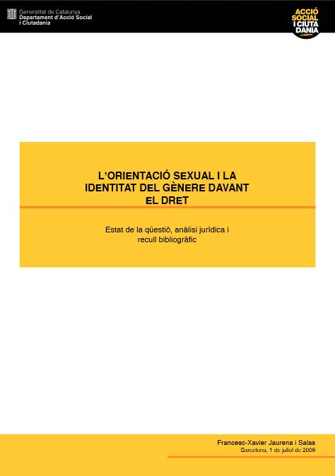 Portada de L'orientació sexual i la identitat del gènere davant el dret. Estat de la qüestió, anàlisi jurídica i recull bibliogràfic