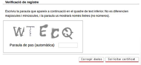 Per complementar el formulari s'ha de validar amb un codi CAPTCHA